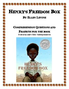 Henrys Freedom Box By E Levine Comp Questions And Projects