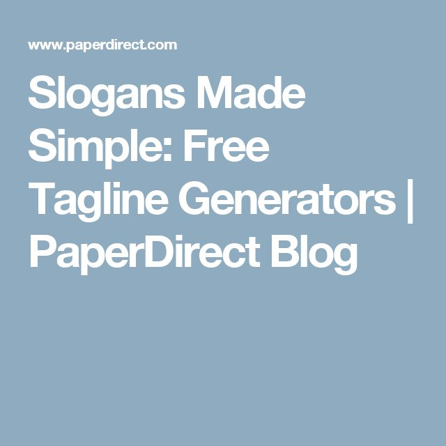 Slogans Made Simple: Free Tagline Generators   PaperDirect Blog