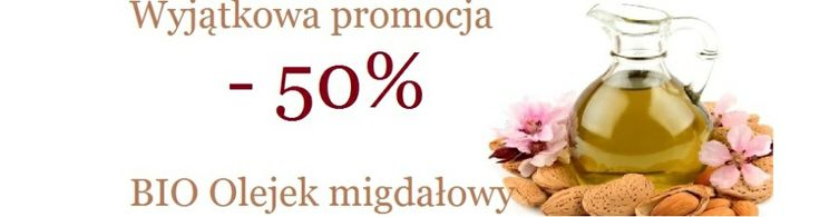 -50% Taniej Olejek ze Słodkich Migdałów BIO (Sweet Almonds Oil BIO - promotion half the price)