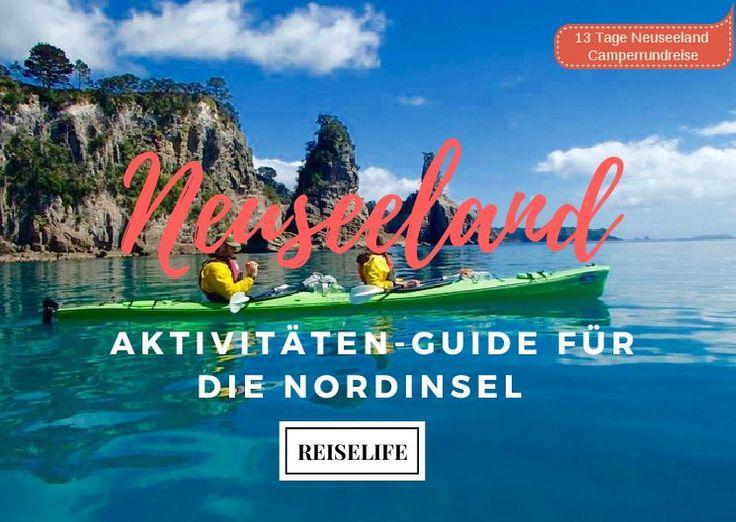 Dein Aktivitäten Guide für die Nordinsel von Neuseeland! Wandern, Kayaking u.v.m.