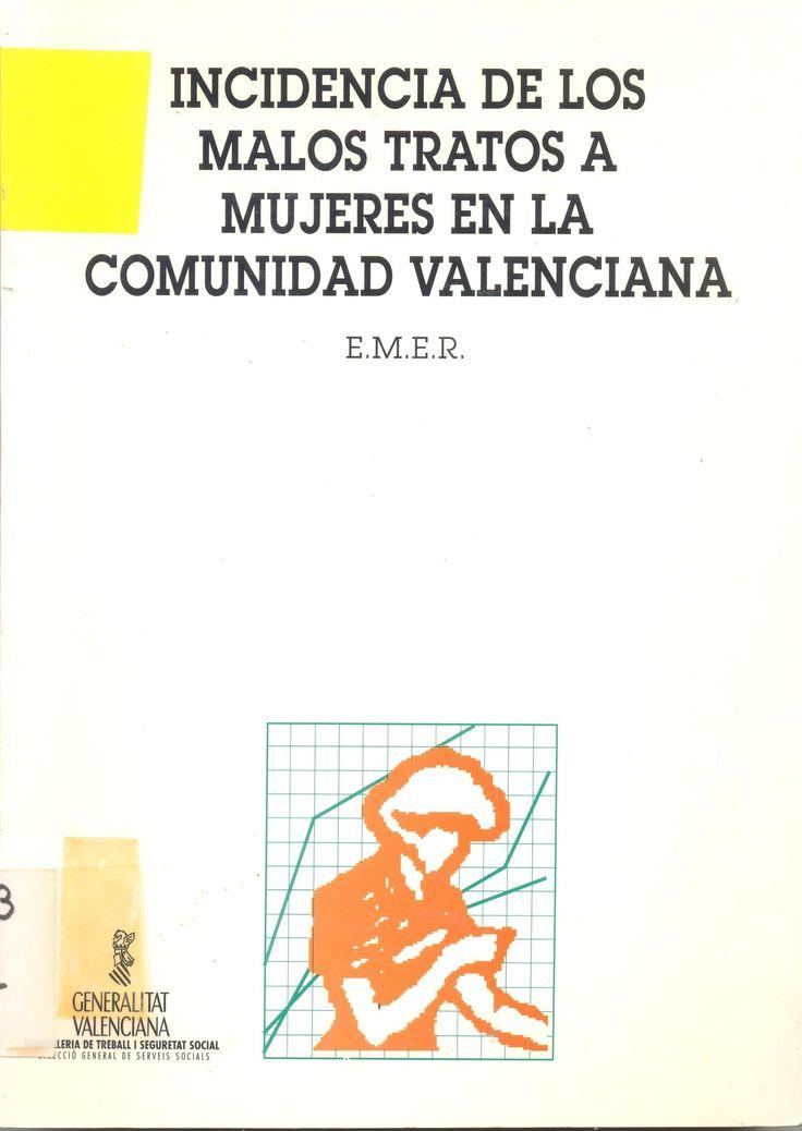 Incidencia de los malos tratos a mujeres en la Comunidad Valenciana.  Perteneciente a la colección de Servicios Sociales de la Generalitat Valenciana