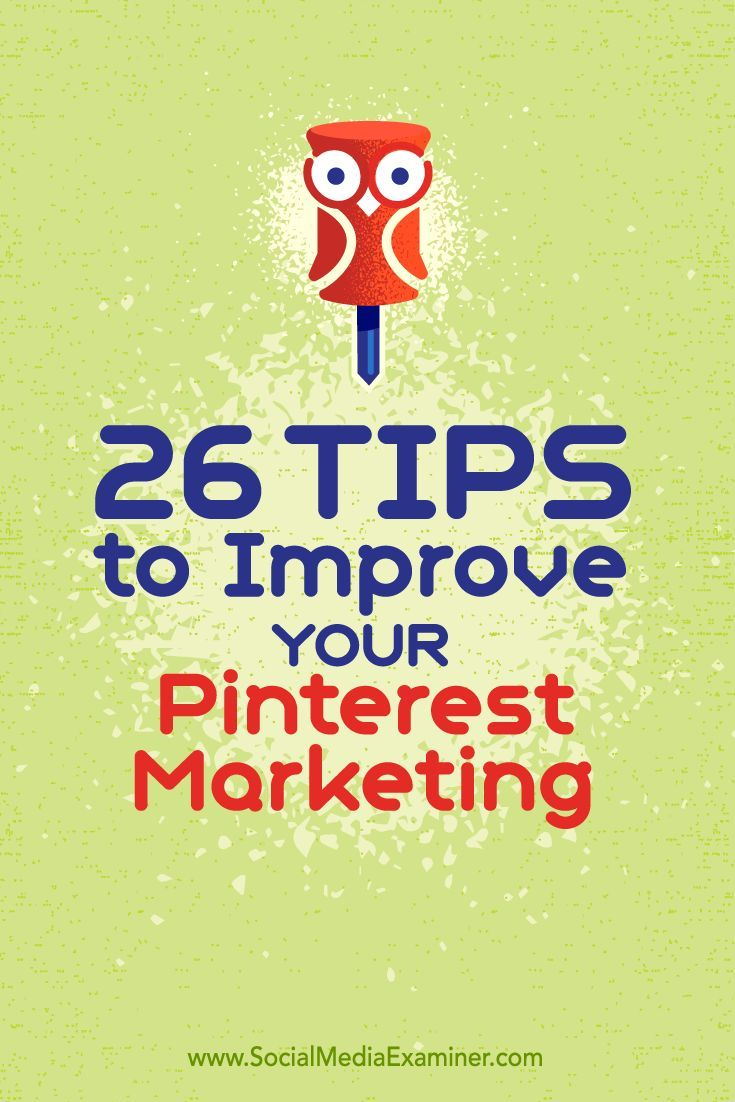 Could your Pinterest marketing use a jumpstart?    Are you curious about what's working for other businesses?    Tweaking techniques that have been successful for others can help you drive traffic, connect with your target audience, and increase sales.    In this article, you'll discover 26 tips to improve your Pinterest marketing.