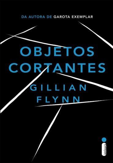 107 best books images on pinterest livros reading and book covers baixar livro objetos cortantes gillian flynn em pdf epub e mobi fandeluxe Images