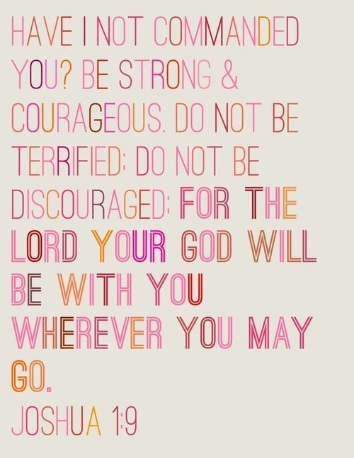 Wonderful verse!: The Lord, God Will, Remember This, God Is, Joshua 1 9, Joshua 19, Favorite Bible Ver, Favorite Ver, Be Strong