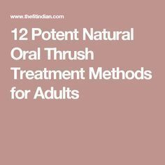 12 Potent Natural Oral Thrush Treatment Methods for Adults #DiabetesCureChildren