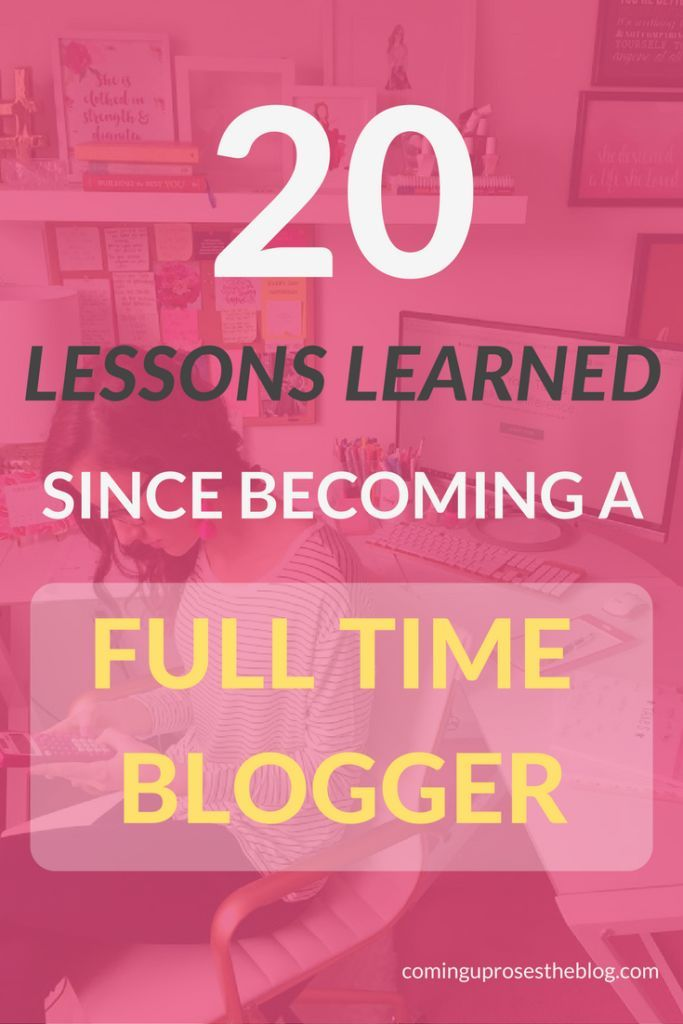 20 Lessons Learned since Becoming a Full Time Blogger