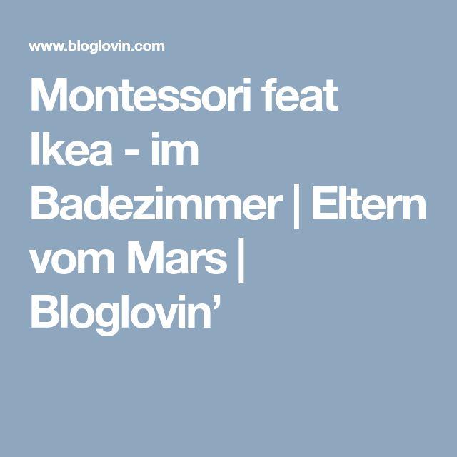 Montessori feat Ikea - im Badezimmer | Eltern vom Mars | Bloglovin'