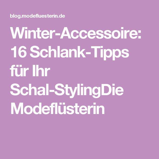 Winter-Accessoire: 16 Schlank-Tipps für Ihr Schal-StylingDie Modeflüsterin
