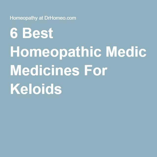 6 Best Homeopathic Medicines For Keloids