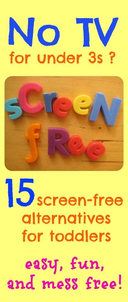 15 easy, fun and mess-free alternatives here, because you can't be 100% hands on all the time for a TV free home. For 3 years old and younger