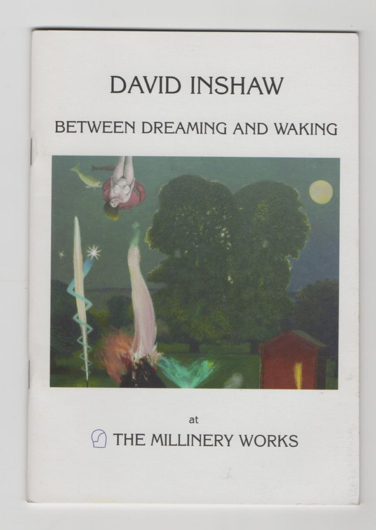 David Inshaw. Between dreaming and waking. Published to accompany an exhibition held at The Millinery Works, London, 23rd Sept.-26th Oct. 2008. David Inshaw, Simon Rae