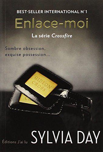 La série Crossfire, Tome 3 : Enlace-moi de Sylvia Day http://www.amazon.fr/dp/2290069817/ref=cm_sw_r_pi_dp_7oOVvb1BCY7B9