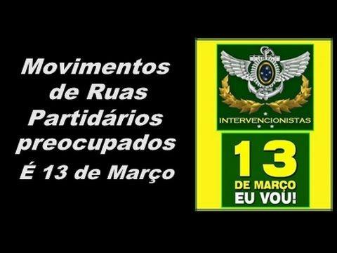 DESESPERO DOS MOVIMENTOS DE RUAS PARTIDÁRIOS 13 DE MARÇO MANIFESTAÇÃO