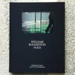 Picture & Picture: William Eggleston Paris ウィリアム・エグルストンのピクチャー&ピクチャー