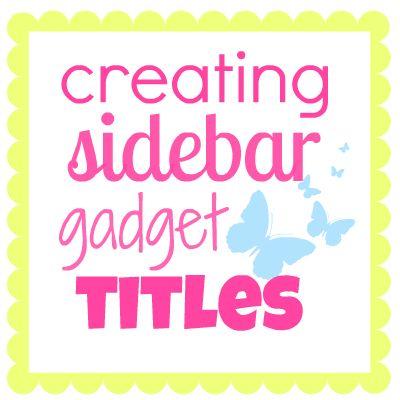 Creating Sidebar Gadget Titles - Something Swanky