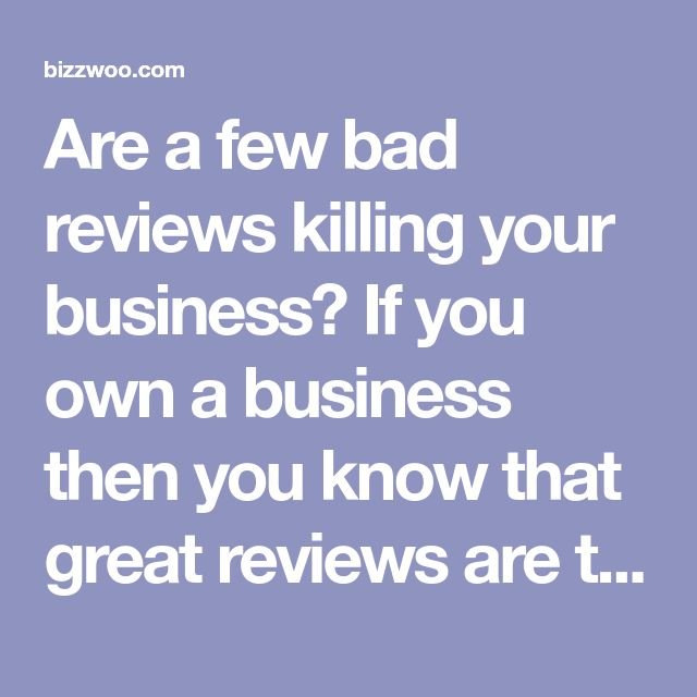 Are a few bad reviews killing your business?  If you own a business then you know that great reviews are the lifeblood of success. A whopping 92% of shoppers use reviews to determine where to spend money.