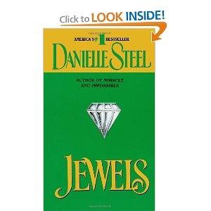 Jewels: Danielle Steel: my favorite Danielle Steel book. Reads just like a fairy tale