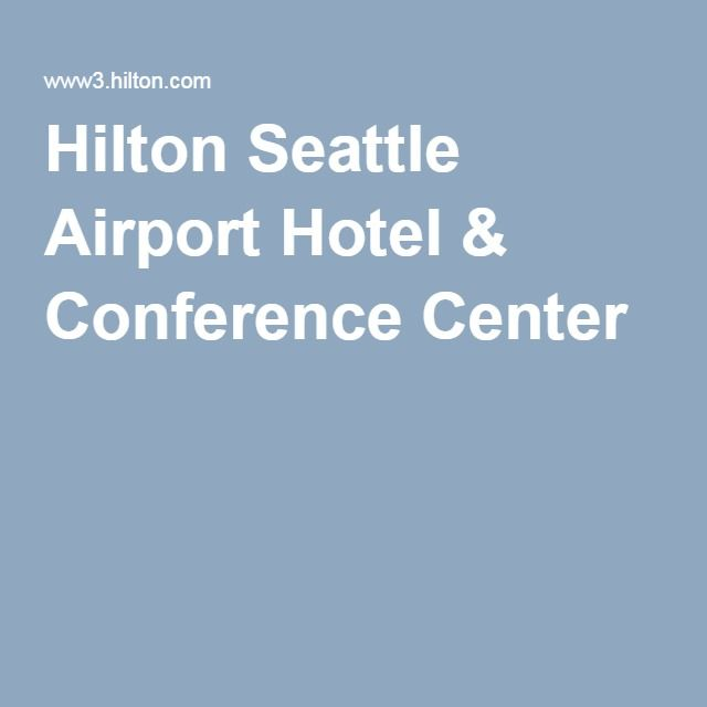 Hilton Seattle Airport Hotel & Conference Center
