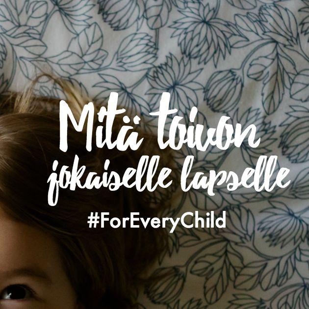Kirjoitin oman pienen tarinan Unicefin Mitä toivon jokaiselle lapselle  -kampanjaan. Lue tarina blogistani!