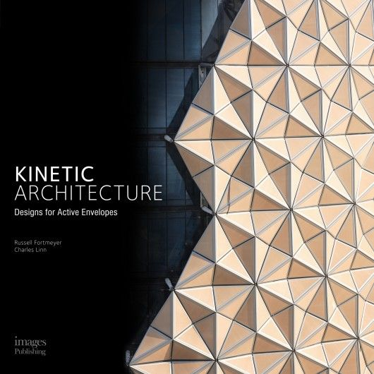 Kinetic Architecture: Designs for Active Envelopes | ArchDaily