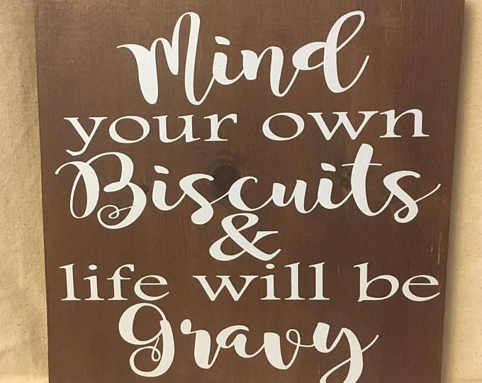 Incredible Mind Your Biscuits Wood Sign Wooden Sign Rustic Sign Download Free Architecture Designs Philgrimeyleaguecom
