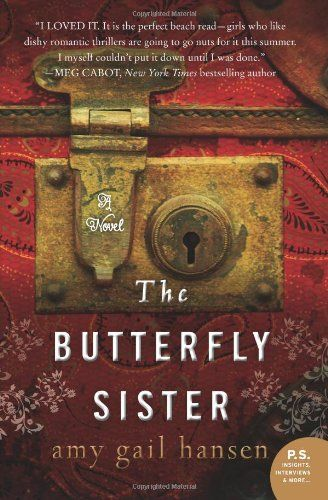 """The Butterfly Sister: A Novel (P.S.) by Amy Gail Hansen: A great """"beach read"""". Use plenty of sun block because you won't be able to put this book down."""