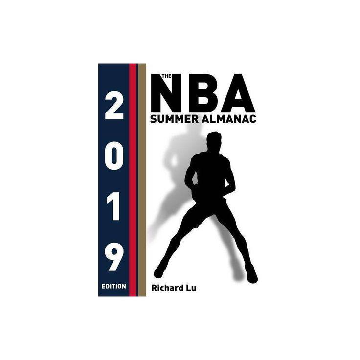 The NBA Summer Almanac, Ausgabe 2019 – von Richard Lu (Taschenbuch) – Products …   – Basketball Pictures