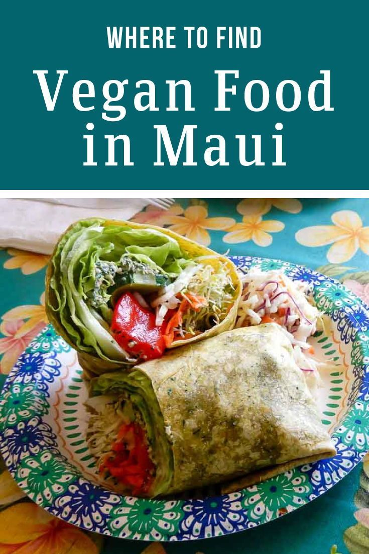 All The Places You Can Find Vegan Food In Maui Hawaii From Acai Bowls Food Maui Food Vegan Recipes Best Vegan Restaurants