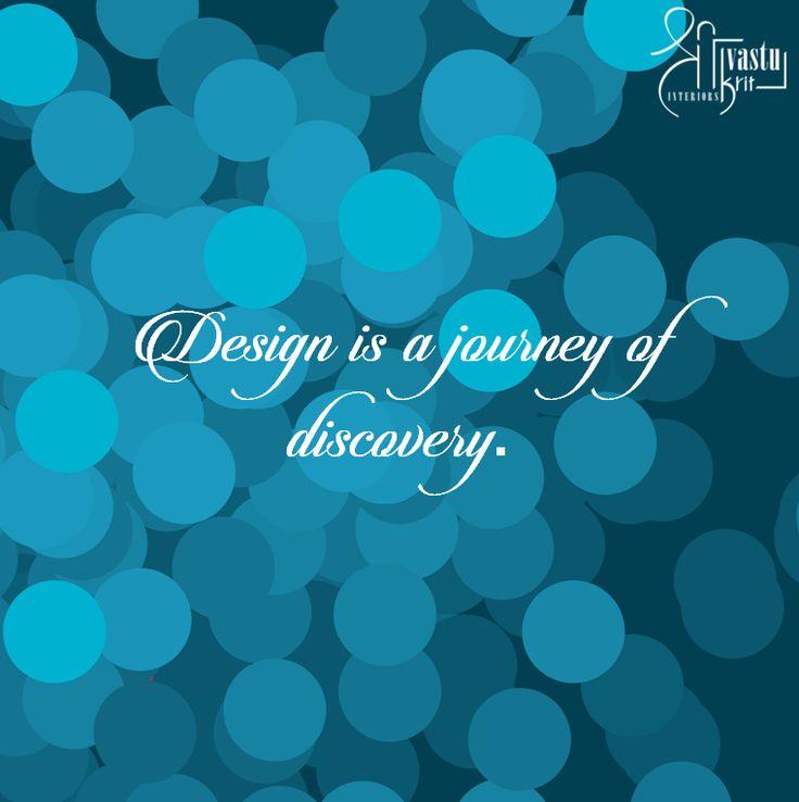 Design is a journey of discovery. #ShriVastuKrit #Designing #InteriorDesign #Quote