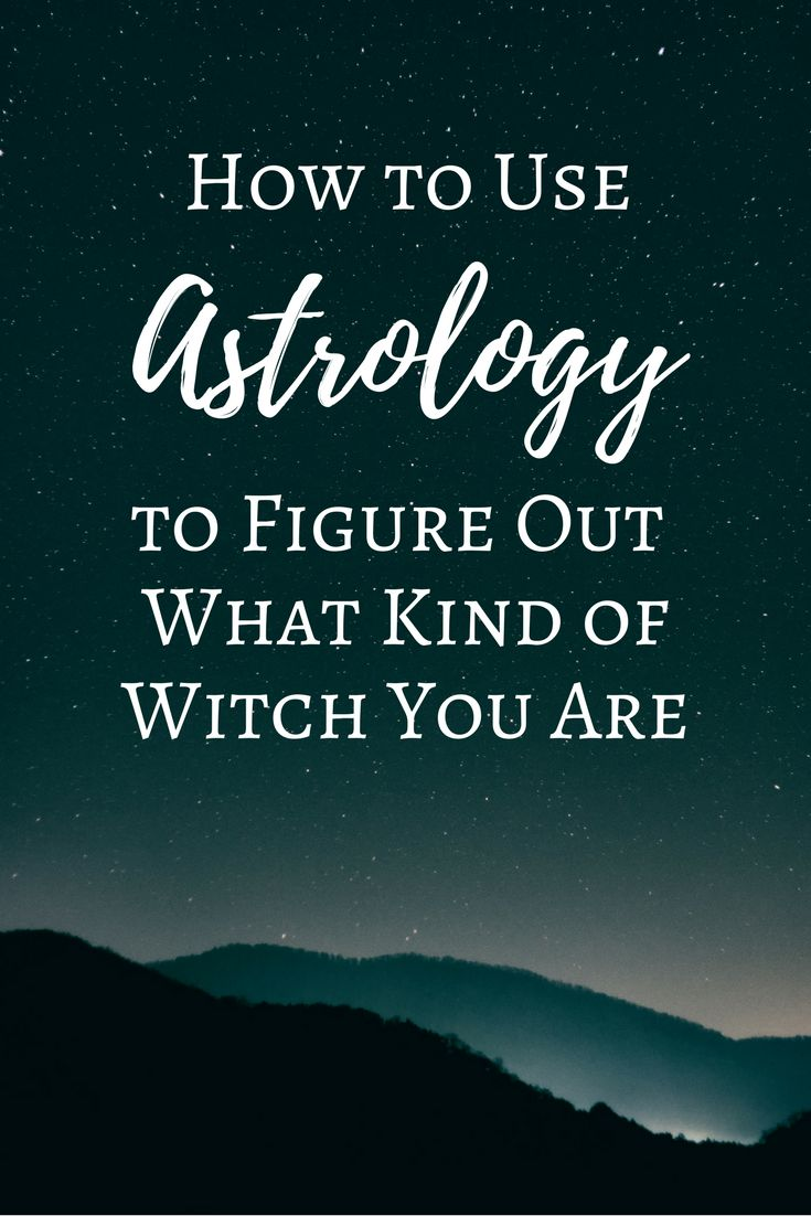 How to Use Astrology to Figure Out What Kind of Witch You Are   The Witch of Lupine Hollow