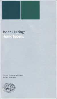 Johan Huizinga - Homo ludens [Pdf - Doc - Epub] | Ladri di Biblioteche 2.0