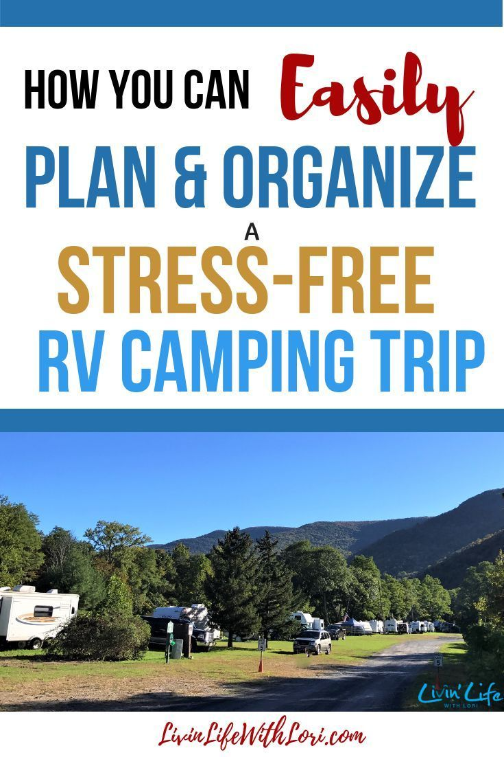 how to easily plan and organize a stress free rv camping trip rv