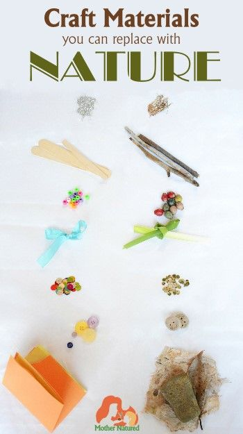 It's easy to craft with nature instead replacing these craft materials with nature