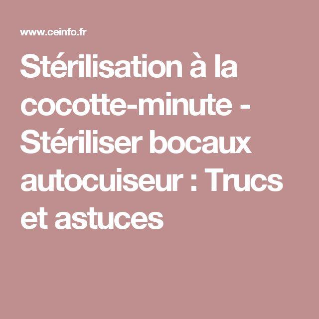 Stérilisation à la cocotte-minute - Stériliser bocaux autocuiseur : Trucs et astuces