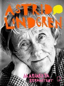 Astrid Lindgren. Biografia-Stromstedt Margareta