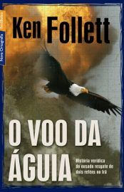 Baixar Livro O Voo Da Aguia - Ken Follett em PDF, ePub e Mobi ou ler online