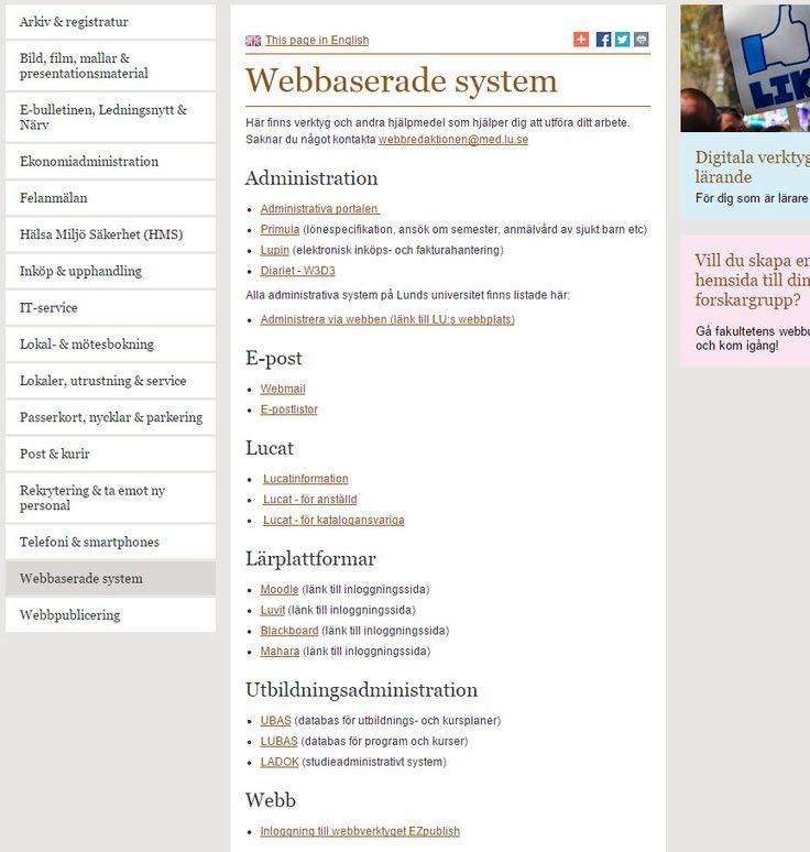 Webbaserade #larplattform'ar (LMS) http://sv.wikipedia.org/wiki/L%C3%A4rplattform inom Medicinska fakulteten - Lunds Universitet: #Luvit, #Moodle http://www.pinterest.com/pin/199636195958092084/ #Blackboard https://lu.blackboard.com/ #Mahara https://portfolio.med.lu.se/ (de använder dock inte Fronter http://www.pinterest.com/pin/199636195958092214/ ) Mer om Med Fak:s lärplattformar: http://www.med.lu.se/intramed/stoed_verktyg/webbaserade_system