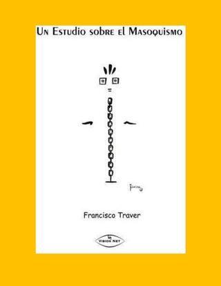 Un estudio sobre el masoquismo [Francisco Traver]