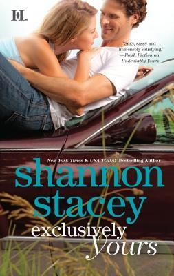 Exclusively Yours (Book #1) by Shannon Stacey