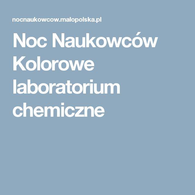 Noc Naukowców Kolorowe laboratorium chemiczne