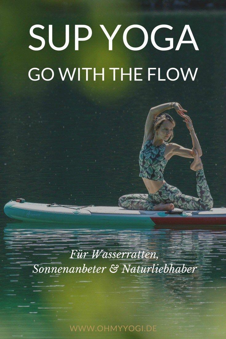 SUP Yoga - Go With The Flow auf dem Stand Up Paddle Board | Heute geht's, passend zum bevorstehenden Sommer, um meine ganz persönliche Leidenschaft SUP Yoga, die ich euch vorstellen möchte.