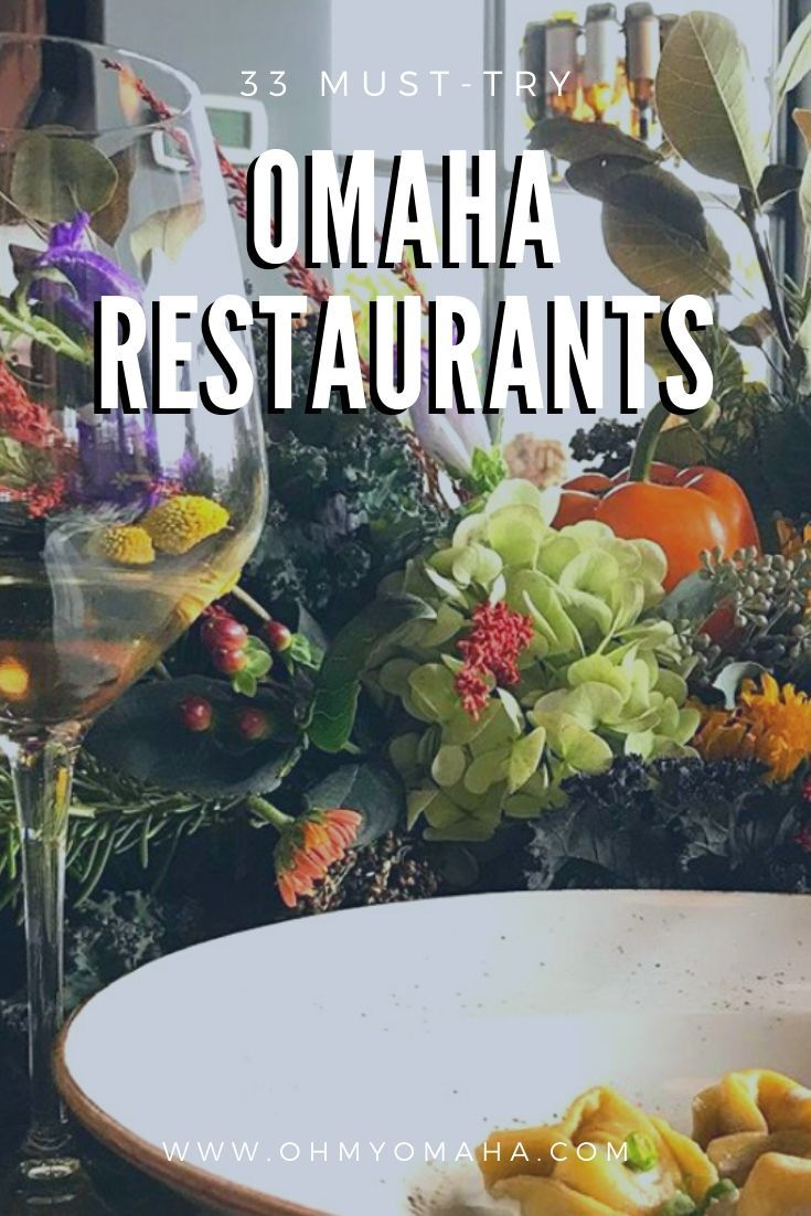 33 Must Try Restaurants In Omaha Nebraska Oh My Omaha In 2020 Omaha Restaurants Omaha Nebraska Best Mexican Restaurants