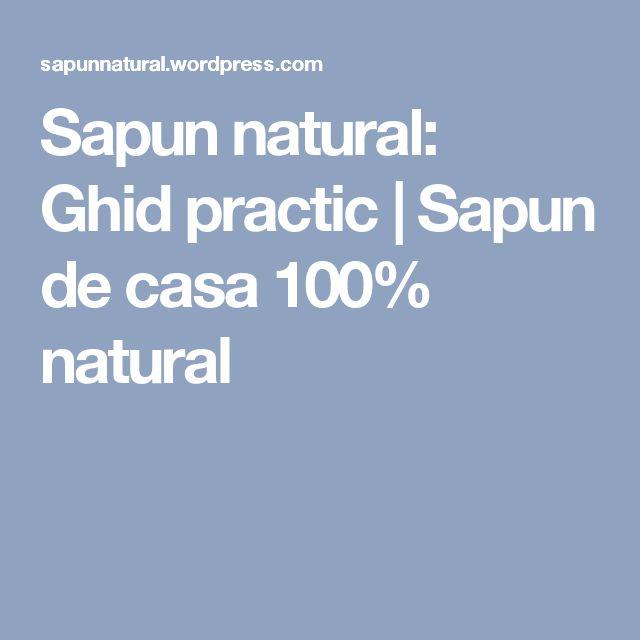 Sapun natural: Ghidpractic | Sapun de casa 100% natural