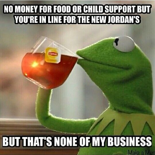 Kermit. But That's None Of My Business Tho. Lmao #jordans