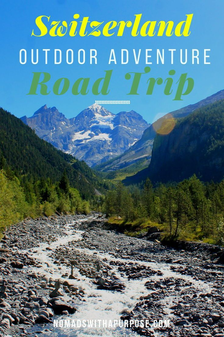 Adventure Road Trip Switzerland Bern To Belwald Nomads With A Purpose Road Trip Adventure Road Trip Uk Trip