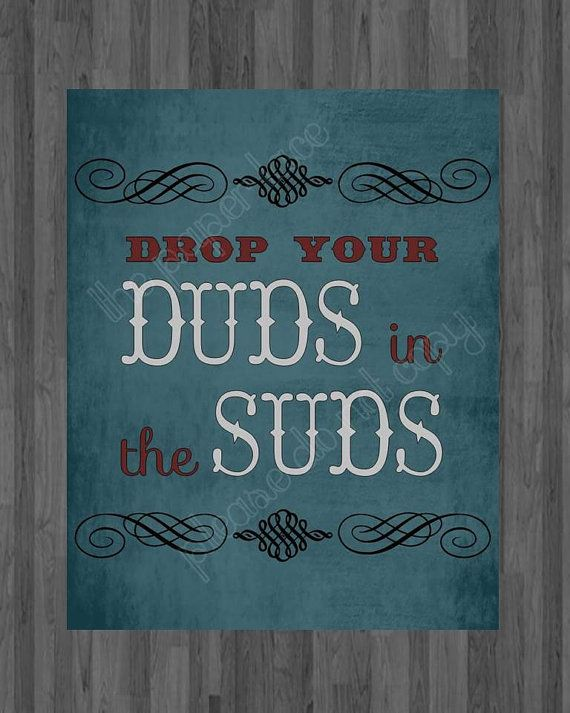 Laundry room art Drop your duds in the suds by ThePaperLace, $5.00