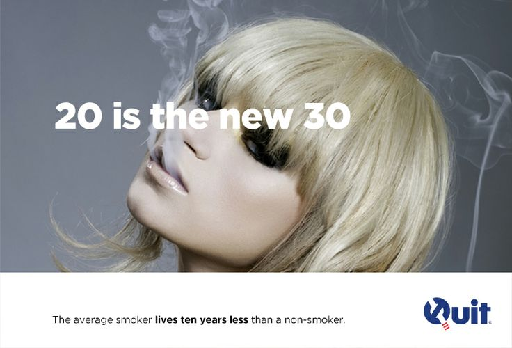 20 is the new 30. On average, the average smoker lives 10 years less than a non smoker. People commonly say 40 is the new 30, 50 is the new 40 etc. Smoking turns that around.