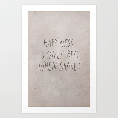 Happiness Is Only Real When Shared Art Print by RedPaintedWreck - $15.60
