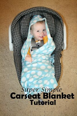 Diy Baby car seat blanket / this is what i was looking for no sew fleece blanket! Lazy-pants!