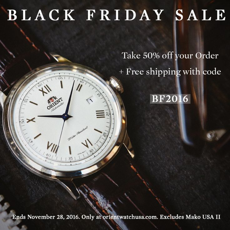 Our Black Friday Sale has started! Take 50% off your order + free shipping with code BF2016. Exclusions apply, ends Nov. 28, 2016. https://orientwatchusa.com/save-big-this-black-friday/